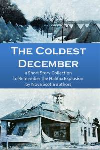The Coldest December - Halifax Explosion